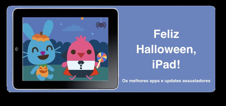 Feliz Halloween, iPad! Os melhores apps assustadores.