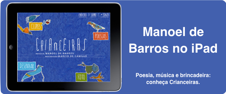 Crianceiras: Manoel de Barros no iPad